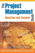 The Project Management Question and Answer Book ebook by Michael W. NEWELL,Marina N. GRASHINA