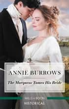 The Marquess Tames His Bride 電子書 by Annie Burrows