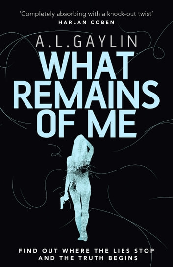 What Remains of Me ebook by A L Gaylin