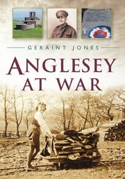 Anglesey at War ebook by Geraint Jones