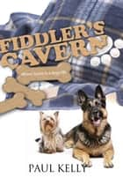 Fiddler's Cavern ebook by Paul Kelly