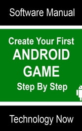 Create Your First Android Game Step By Step ebook by David Ipswich