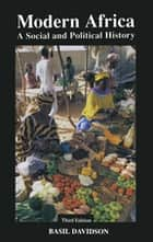 Modern Africa - A Social and Political History ebook by Basil Davidson
