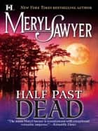 Half Past Dead ebook by Meryl Sawyer