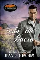 Solo Un Bacio ebook by Jean C. Joachim