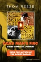 Dead Man's Fire eBook by Thom Reese