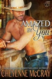 Amazed by You ebook by Cheyenne McCray