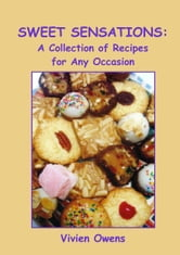 Sweet Sensations - A Collection of Recipes for Any Occasion ebook by Vivien Owens