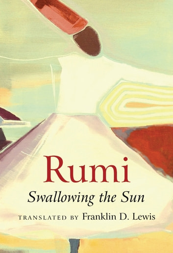 Rumi: Swallowing the Sun ebook by