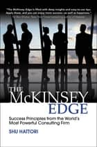 The McKinsey Edge: Success Principles from the World's Most Powerful Consulting Firm ebook by Shu Hattori