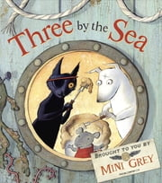 Three by the Sea ebook by Mini Grey
