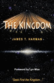 The Kingdom ebook by James T. Harman,Lyn Mize