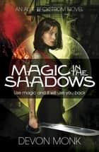 Magic in the Shadows ebook by Devon Monk
