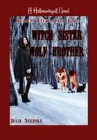 Witch Sister, Wolf Brother - A Hallowedspell Novel; Deacon Tales: Tale Five ebook by