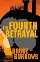 The Fourth Betrayal ebook by Bruce Burrows