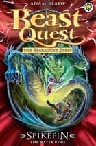 Beast Quest: Spikefin the Water King - Series 9 Book 5 ebook by Adam Blade