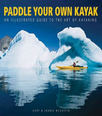 Build Your Own Kayak Paddle - A Guide To The Art Of Kayaking ebook by Marcos De Jesus