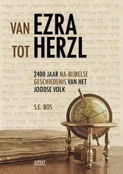 Van Ezra tot Herzl ebook by Dr. S.E. Bos