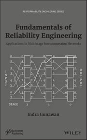 Fundamentals of Reliability Engineering - Applications in Multistage Interconnection Networks ebook by Indra Gunawan