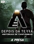 Depois da Terra: Histórias de Fantasmas - A presa ebook by Peter David