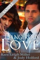Dangerous Love Sample ebook by Kara Leigh Miller,Jody Holford
