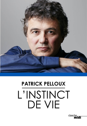 L'instinct de vie ebook by Patrick PELLOUX