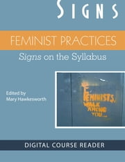 Feminist Practices - Signs on the Syllabus ebook by Mary Hawkesworth