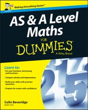 AS and A Level Maths For Dummies ebook by Colin Beveridge