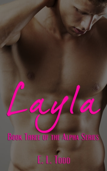 Layla (Alpha Series #3) ebook by E. L. Todd