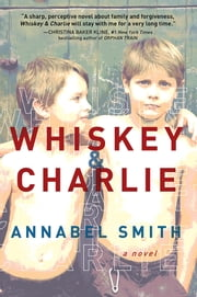 Whiskey and Charlie ebook by Annabel Smith