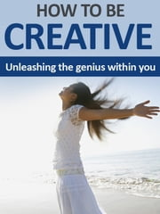 How To Be Creative ebook by Charles Wright