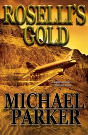 Roselli's Gold ebook by Michael Parker