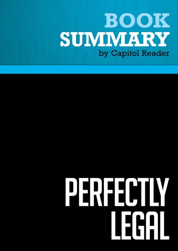 Summary of Perfectly Legal: The Secret Campaign to Rig Our Tax System to Benefit the Super Rich - and Cheat Everybody Else - David Cay Johnston eBook by Capitol Reader