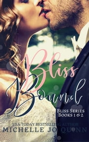 Bliss Bound Boxed Set - Bliss Series ebook by Michelle Jo Quinn