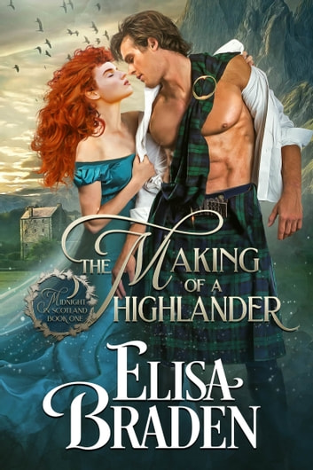 The Making of a Highlander ebook by Elisa Braden