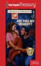 ARE YOU MY MOMMY? eBook by Kay David