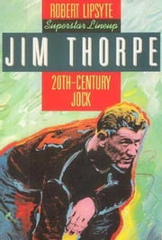 Jim Thorpe - 20th-Century Jock ebook by Robert Lipsyte,John Hite