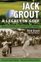 Jack Grout ebook by Dick Grout, Bill Winter,A01