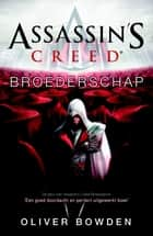 Assassins creed broederschap ebook by Oliver Bowden