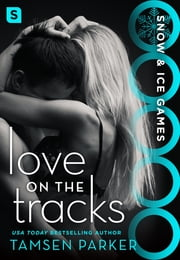 Love on the Tracks ebook by Tamsen Parker