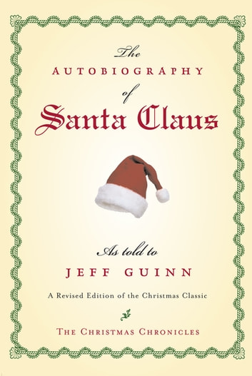The Autobiography of Santa Claus ebook by Jeff Guinn