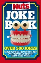 Nuts Joke Book ebook by Nuts magazine