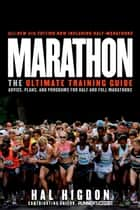 Marathon - The Ultimate Training Guide: Advice, Plans, and Programs for Half and Full Marathons ebook by Hal Higdon