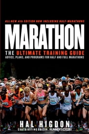 Marathon, All-New 4th Edition - The Ultimate Training Guide: Advice, Plans, and Programs for Half and Full Marathons ebook by Hal Higdon