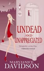 Undead And Unappreciated - Number 3 in series ebook by MaryJanice Davidson