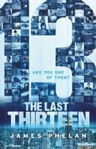 The Last Thirteen #1 - 13 ebook by James Phelan