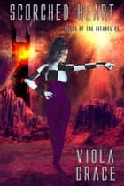 Scorched Heart ebook by Viola Grace