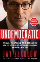 Undemocratic ebook by Jay Sekulow