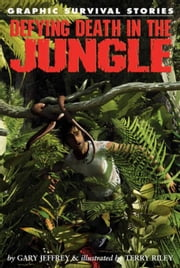 Defying Death in the Jungle ebook by Jeffrey, Gary
