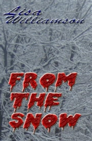 From the Snow - Echoes of Elder Times, #8 ebook by Lisa Williamson